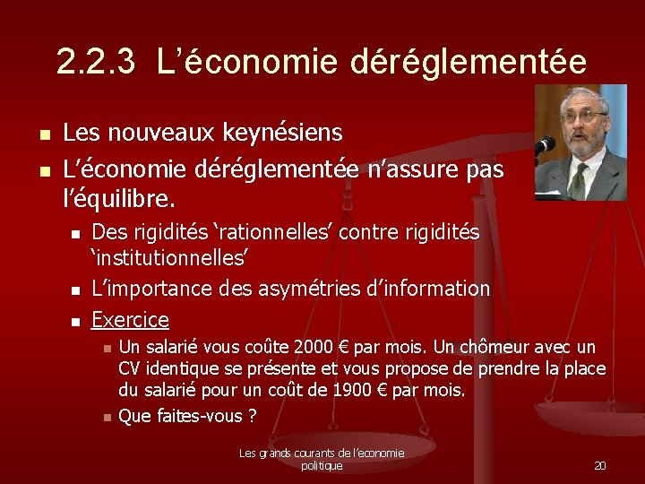 2. 2. 3 L'économie déréglementée n n Les nouveaux keynésiens L'économie déréglementée n'assure pas