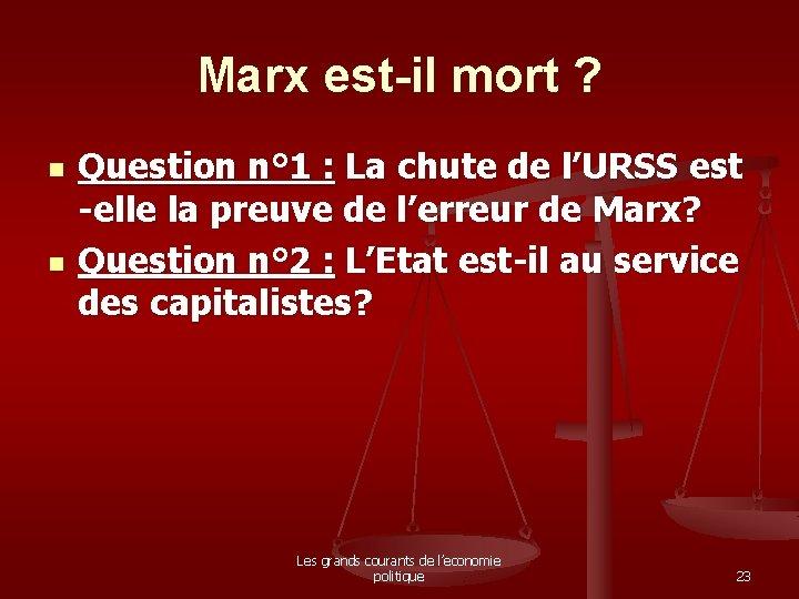 Marx est-il mort ? n n Question n° 1 : La chute de l'URSS