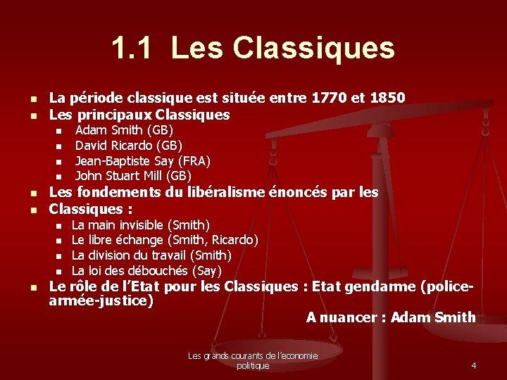 1. 1 Les Classiques n n La période classique est située entre 1770 et