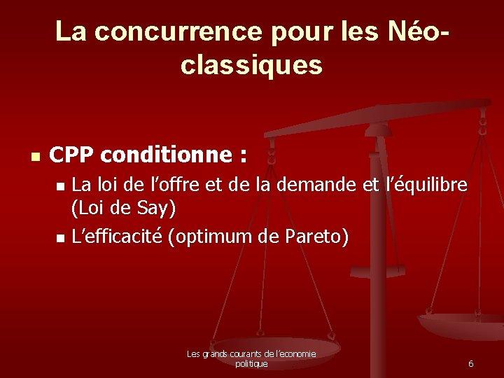 La concurrence pour les Néoclassiques n CPP conditionne : La loi de l'offre et