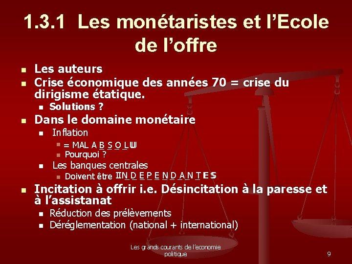 1. 3. 1 Les monétaristes et l'Ecole de l'offre n n Les auteurs Crise