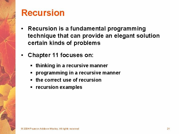 Recursion • Recursion is a fundamental programming technique that can provide an elegant solution