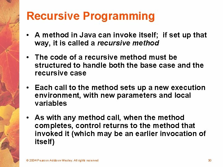 Recursive Programming • A method in Java can invoke itself; if set up that