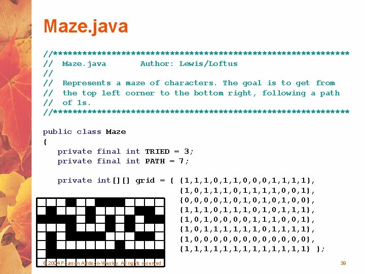 Maze. java //******************************* // Maze. java Author: Lewis/Loftus // // Represents a maze of