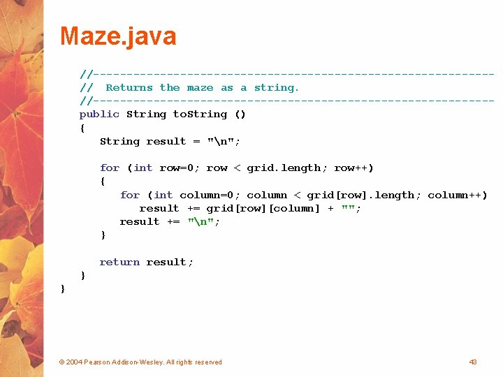 Maze. java //------------------------------// Returns the maze as a string. //------------------------------public String to. String ()
