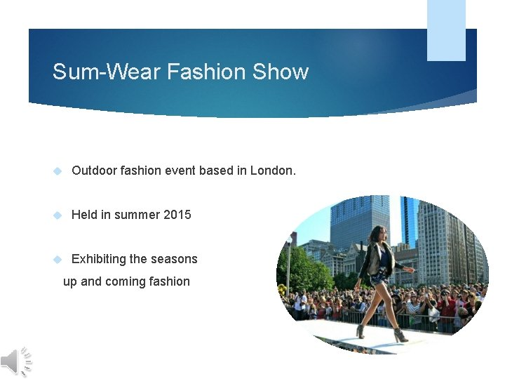 Sum-Wear Fashion Show Outdoor fashion event based in London. Held in summer 2015 Exhibiting