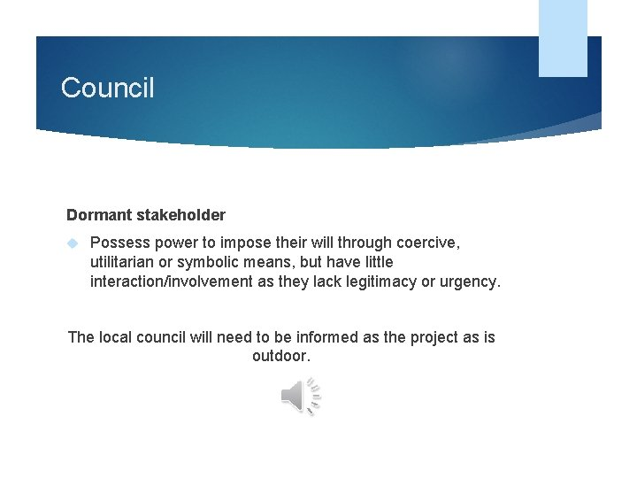 Council Dormant stakeholder Possess power to impose their will through coercive, utilitarian or symbolic