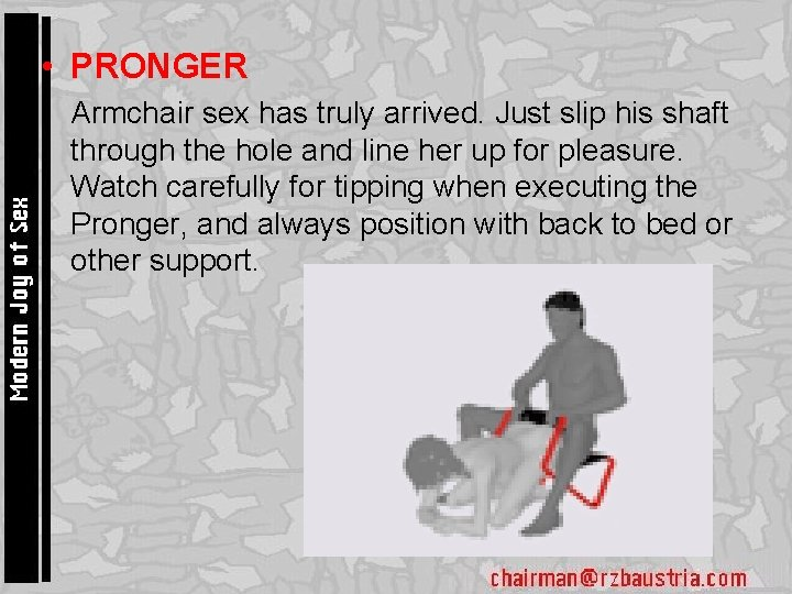 • PRONGER • Armchair sex has truly arrived. Just slip his shaft through
