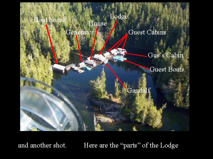 Boat house House Generator Lodge Guest Cabins Gus's Cabin Guest Boats Gandalf and another