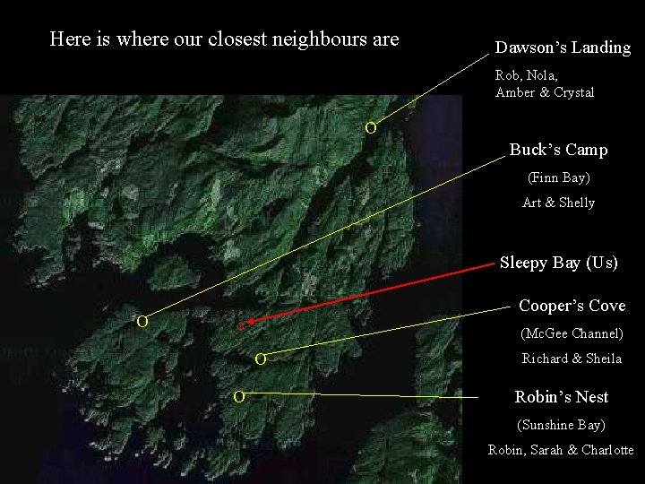 Here is where our closest neighbours are Dawson's Landing Rob, Nola, Amber & Crystal