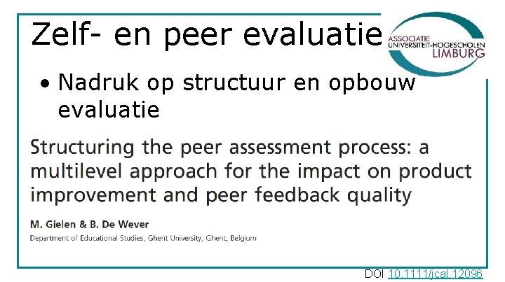Zelf- en peer evaluatie • Nadruk op structuur en opbouw evaluatie DOI 10. 1111/jcal.