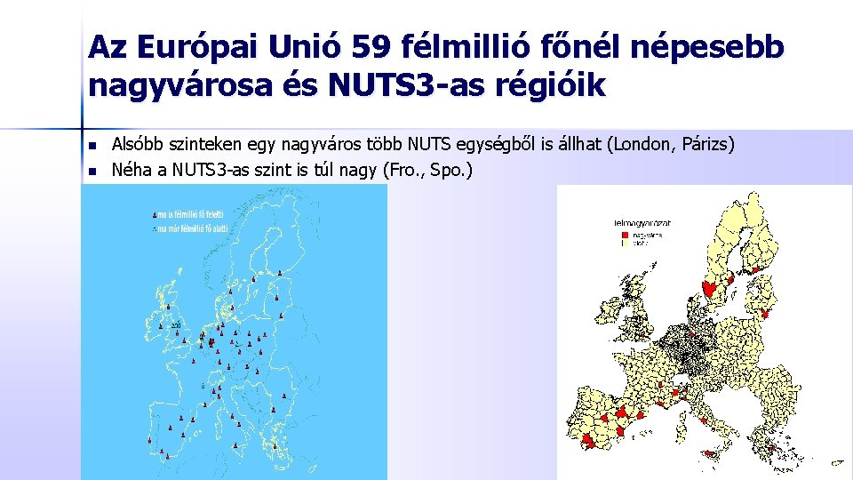 Az Európai Unió 59 félmillió főnél népesebb nagyvárosa és NUTS 3 -as régióik n