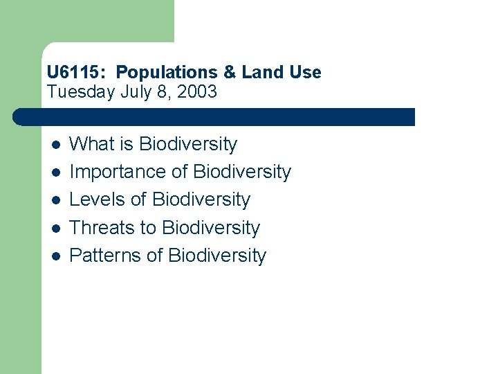U 6115: Populations & Land Use Tuesday July 8, 2003 l l l What