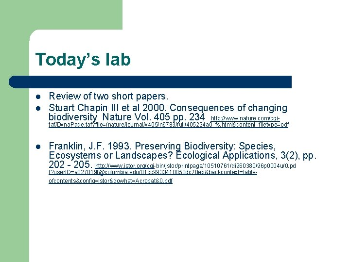 Today's lab l l Review of two short papers. Stuart Chapin III et al