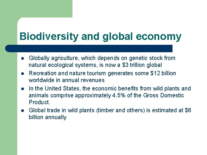 Biodiversity and global economy l l Globally agriculture, which depends on genetic stock from
