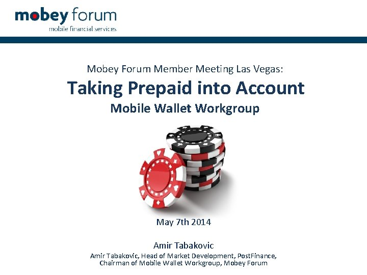 Mobey Forum Member Meeting Las Vegas: Taking Prepaid into Account Mobile Wallet Workgroup May