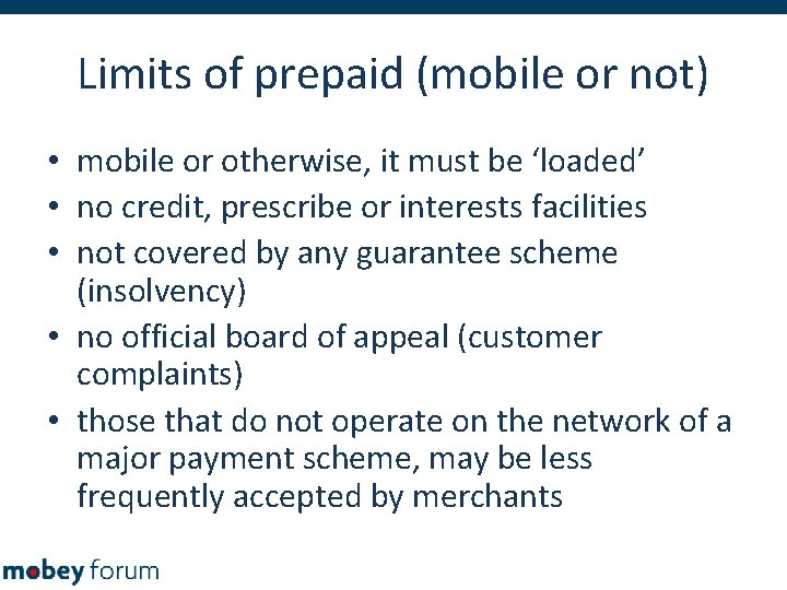 Limits of prepaid (mobile or not) • mobile or otherwise, it must be 'loaded'