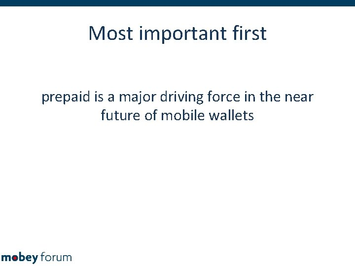 Most important first prepaid is a major driving force in the near future of