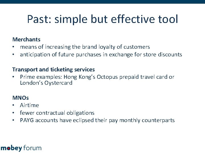 Past: simple but effective tool Merchants • means of increasing the brand loyalty of