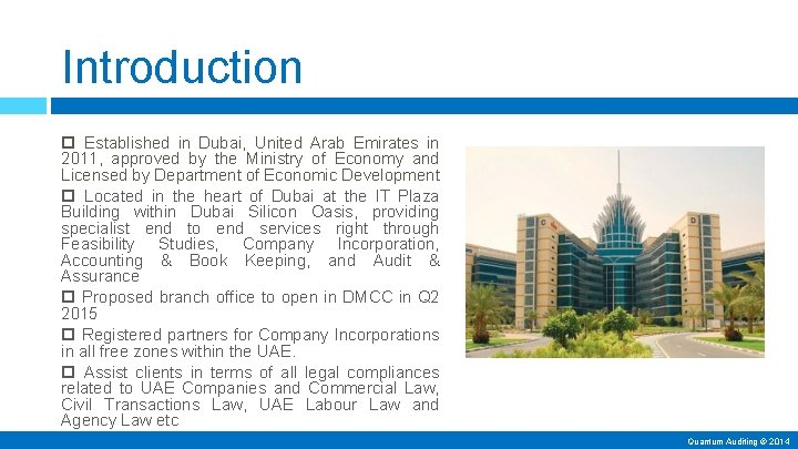 Introduction Established in Dubai, United Arab Emirates in 2011, approved by the Ministry of