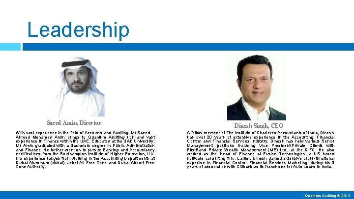 Leadership Saeed Amin, Director With vast experience in the field of Accounts and Auditing,