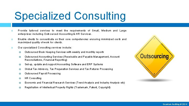Specialized Consulting Provide tailored services to meet the requirements of Small, Medium and Large