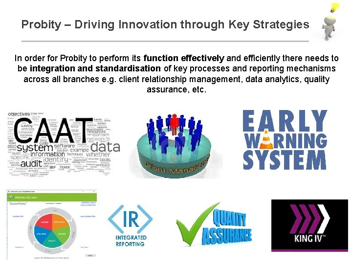 Probity – Driving Innovation through Key Strategies In order for Probity to perform its