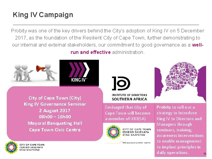 King IV Campaign Probity was one of the key drivers behind the City's adoption