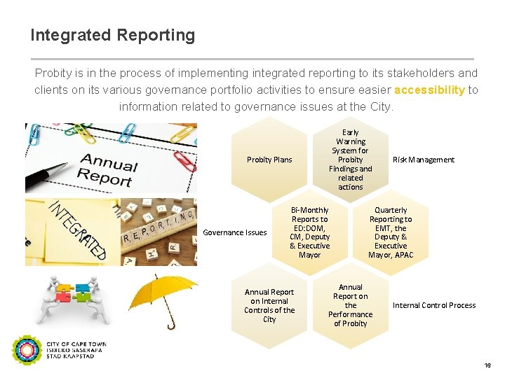 Integrated Reporting Probity is in the process of implementing integrated reporting to its stakeholders