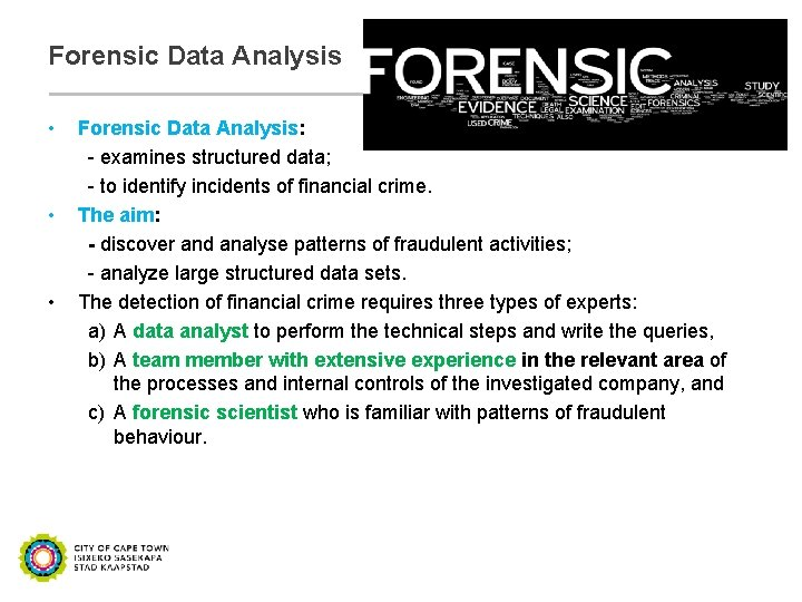 Forensic Data Analysis • • • Forensic Data Analysis: - examines structured data; -