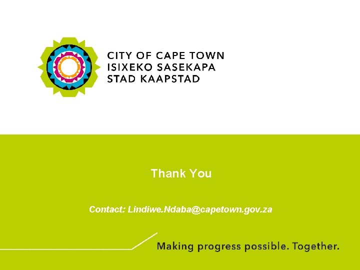 Thank You Contact: Lindiwe. Ndaba@capetown. gov. za