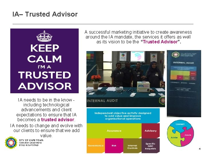 IA– Trusted Advisor A successful marketing initiative to create awareness around the IA mandate,