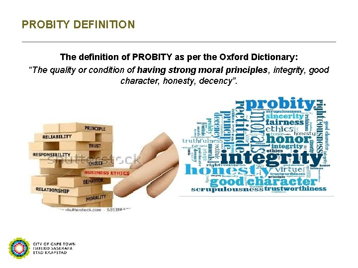 "PROBITY DEFINITION The definition of PROBITY as per the Oxford Dictionary: ""The quality or"