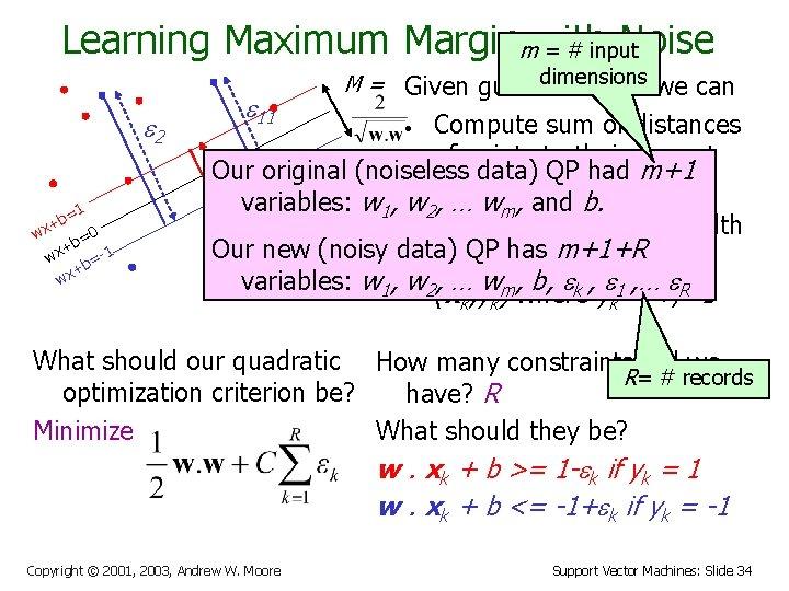 Learning Maximum Marginmwith Noise = # input e 2 =1 b x+ w 0