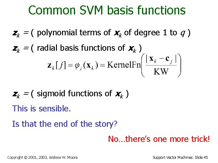 Common SVM basis functions zk = ( polynomial terms of xk of degree 1
