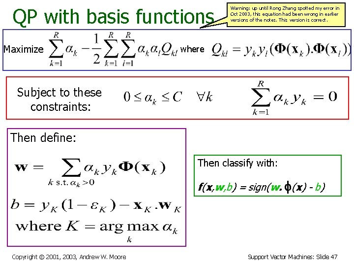 QP with basis functions Maximize Warning: up until Rong Zhang spotted my error in