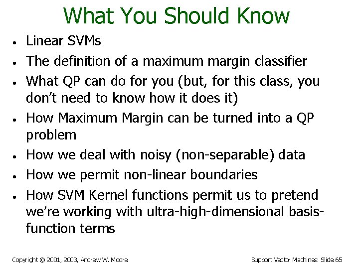 What You Should Know • • Linear SVMs The definition of a maximum margin