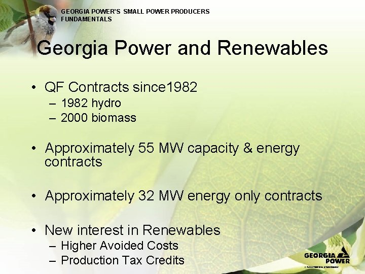 GEORGIA POWER'S SMALL POWER PRODUCERS FUNDAMENTALS Georgia Power and Renewables • QF Contracts since
