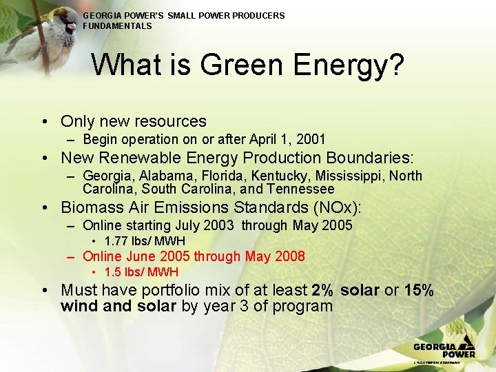 GEORGIA POWER'S SMALL POWER PRODUCERS FUNDAMENTALS What is Green Energy? • Only new resources
