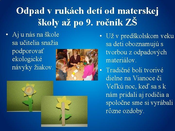 Odpad v rukách detí od materskej školy až po 9. ročník ZŠ • Aj