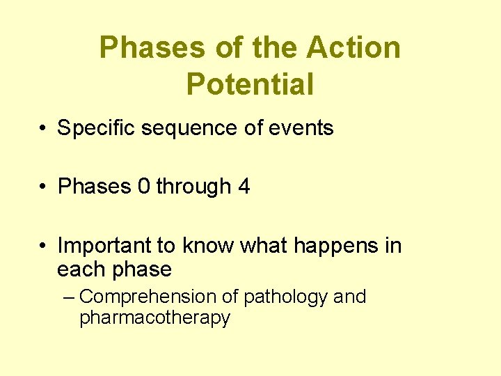 Phases of the Action Potential • Specific sequence of events • Phases 0 through