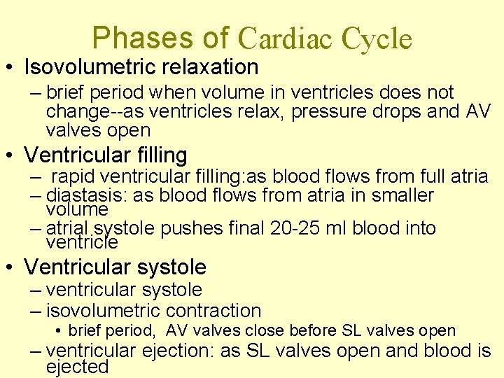 Phases of Cardiac Cycle • Isovolumetric relaxation – brief period when volume in ventricles