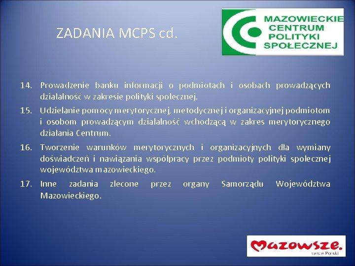 ZADANIA MCPS cd. 14. Prowadzenie banku informacji o podmiotach i osobach prowadzących działalność w
