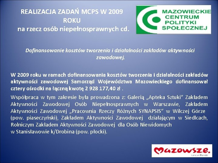 REALIZACJA ZADAŃ MCPS W 2009 ROKU na rzecz osób niepełnosprawnych cd. Dofinansowanie kosztów tworzenia
