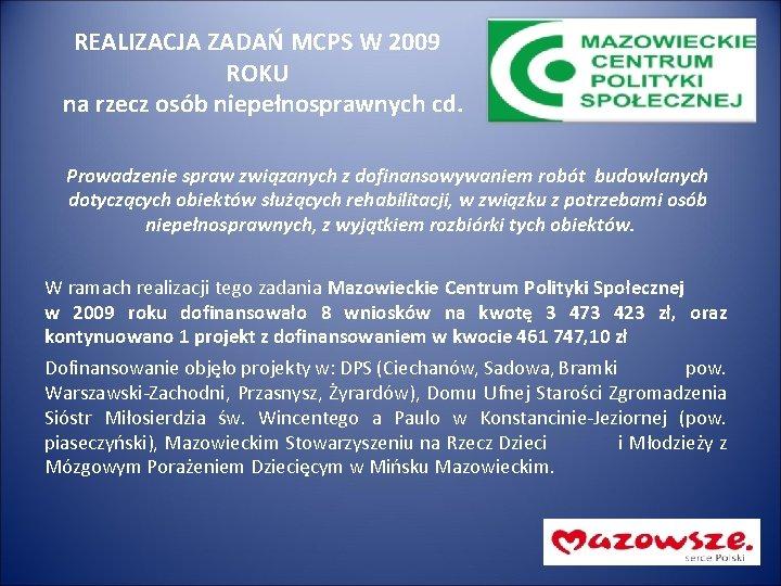 REALIZACJA ZADAŃ MCPS W 2009 ROKU na rzecz osób niepełnosprawnych cd. Prowadzenie spraw związanych