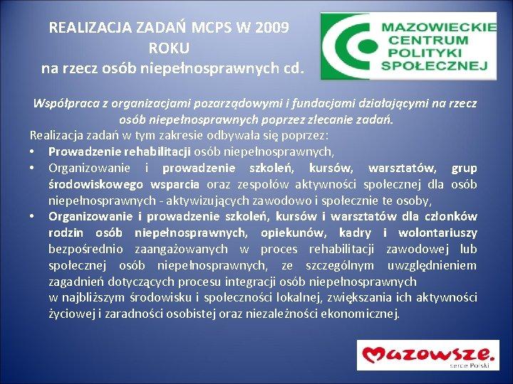 REALIZACJA ZADAŃ MCPS W 2009 ROKU na rzecz osób niepełnosprawnych cd. Współpraca z organizacjami