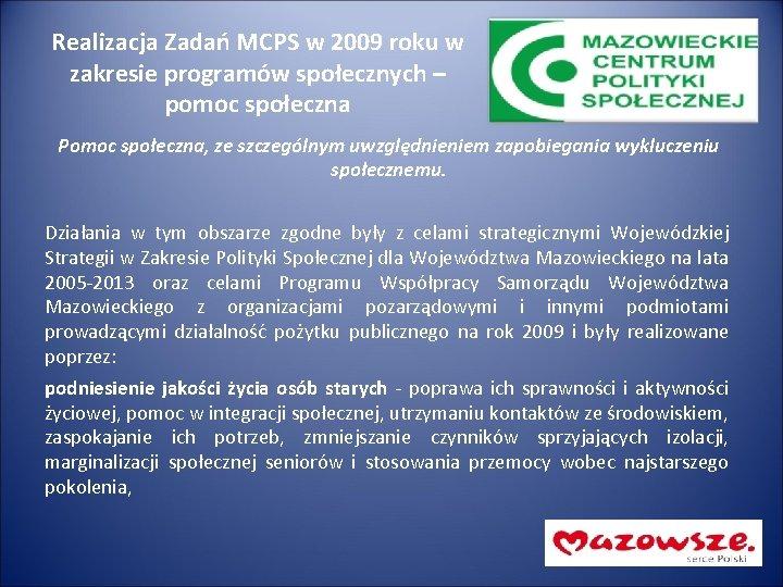 Realizacja Zadań MCPS w 2009 roku w zakresie programów społecznych – pomoc społeczna Pomoc