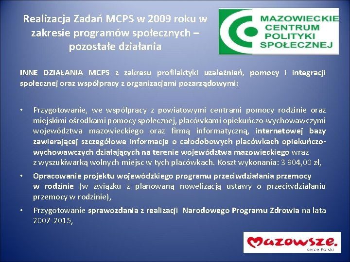 Realizacja Zadań MCPS w 2009 roku w zakresie programów społecznych – pozostałe działania INNE