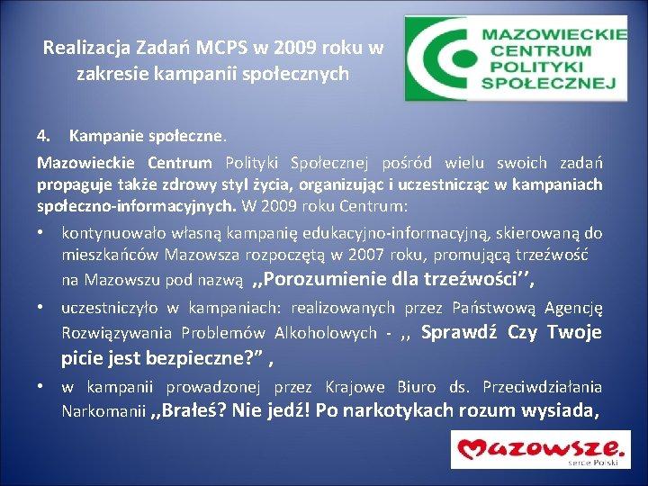 Realizacja Zadań MCPS w 2009 roku w zakresie kampanii społecznych 4. Kampanie społeczne. Mazowieckie