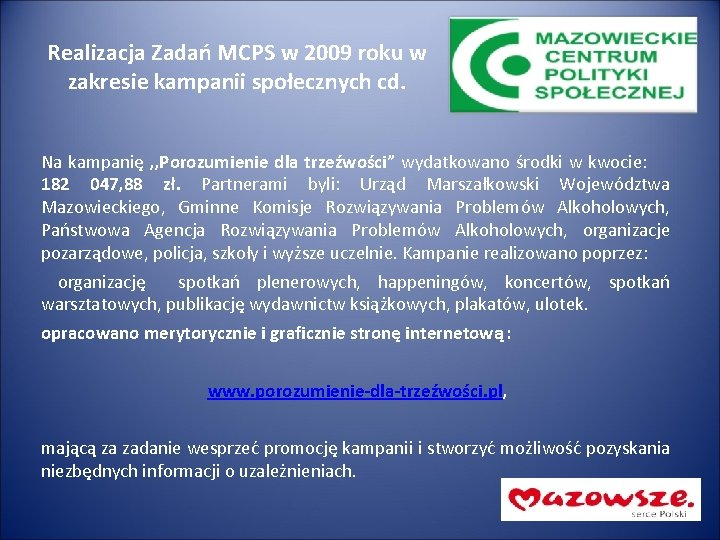 Realizacja Zadań MCPS w 2009 roku w zakresie kampanii społecznych cd. Na kampanię ,